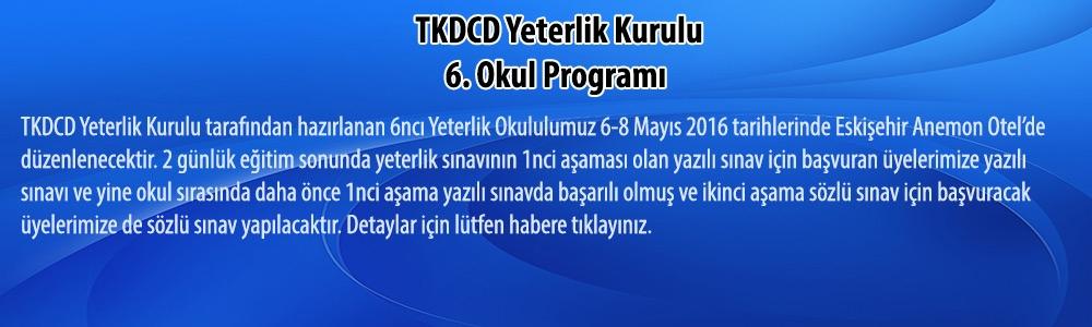 6. TKDCD Okulu Eskişehir 6-8 Mayıs 2016