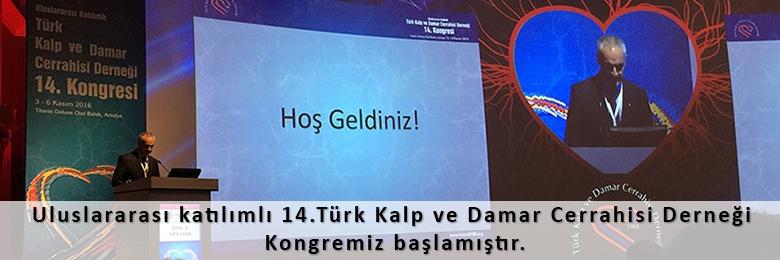 Uluslararası katılımlı 14.Türk Kalp ve Damar Cerrahisi Derneği Kongremiz başlamıştır
