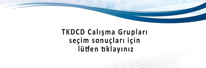 TKDCD Çalışma Grupları Seçim Sonuçları