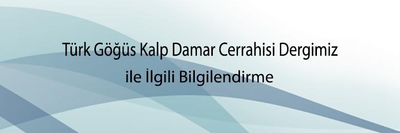 Türk Göğüs Kalp Damar Cerrahisi Dergimiz İle İlgili Bilgilendirme