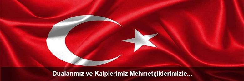 Dualarımız ve Kalplerimiz Mehmetçiklerimizle