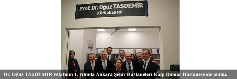 Dr. Oğuz TAŞDEMİR vefatının 1. yılında Ankara Şehir Hastaneleri Kalp Damar Hastanesinde anıldı.