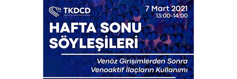 TKDCD Webinar-Venöz Girişimlerden Sonra Venoaktif İlaçların Kullanımı 7 Mart 2021